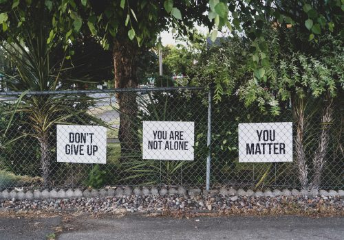 Don't Give Up. You Are Not Alone. You Matter.